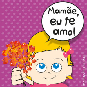 Cartao Dia da Mãe Eu te Amo