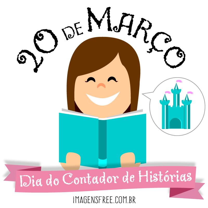 Dia do Contador de História. 20 de março.
