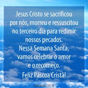 Jesus se sacrificou por nos - Feliz Páscoa Cristã