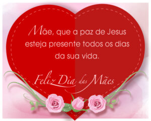 Mensagem do dia das mães evangélica com ilustração de coração e flores rosas.