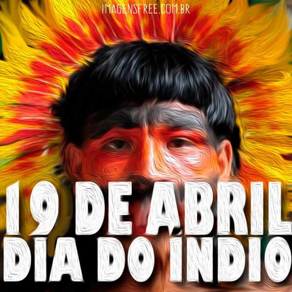 Mensagem para o Dia do índio - 19 de Abril