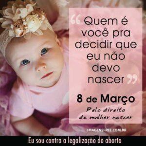 Frase para o dia da Mulher, 8 de março, sobre o Direito da Mulher e o aborto