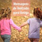 Mensagens de amizade para amiga